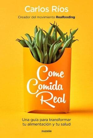 Come comida real, de Carlos Ríos