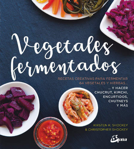 Vegetales fermentados, de Kirsten K. Shockey y Christopher Shockey portada