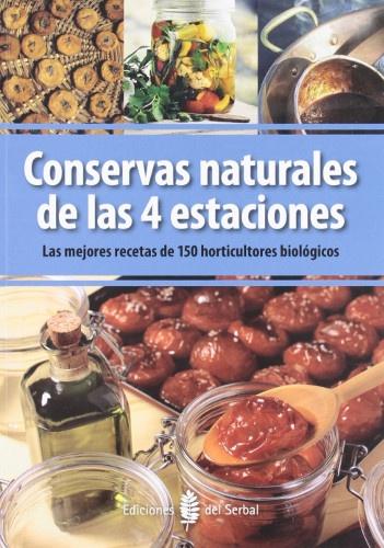 Conservas naturales de las 4 estaciones ls mejores recetas de 150 horticultores biológicos portada